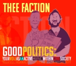 Thee FactionGood Politics cover